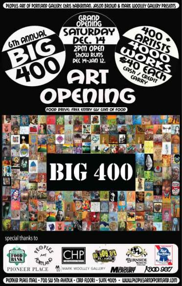 Big400 Art show December 14th Peoples Art Gallery of Portland